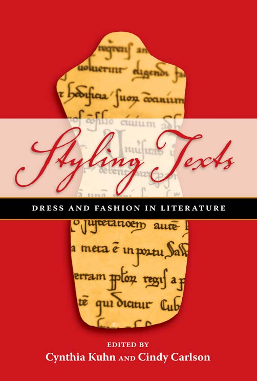 Styling Texts: Dress and Fashion in Literature Cynthia Kuhn and Cindy Carlson