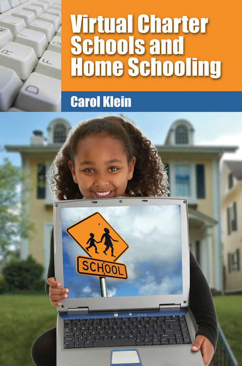 Virtual Charter Schools and Home Schooling Carol Klein