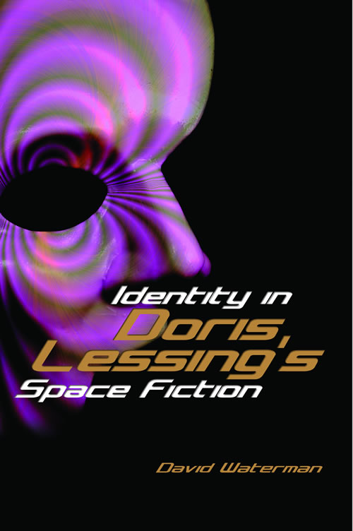 Identity in Doris Lessing's Space Fiction David Waterman